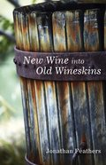 New Wine Into Old Wineskins eBook