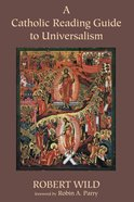 A Catholic Reading Guide to Universalism eBook