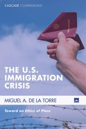 The U.S. Immigration Crisis eBook