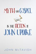 Myth and Gospel in the Fiction of John Updike eBook