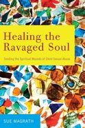 Healing the Ravaged Soul eBook