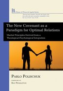 The New Covenant as a Paradigm For Optimal Relations (House Of Prisca And Aquila Series)