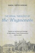 The Visual Theology of the Huguenots eBook