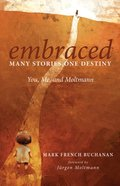 Embraced: Many Stories, One Destiny eBook