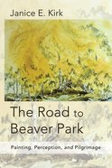 The Road to Beaver Park eBook