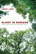 Glory in Romans and the Unified Purpose of God in Redemptive History eBook