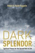 Dark Splendor