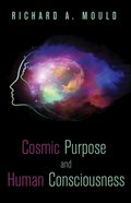 Cosmic Purpose and Human Consciousness eBook