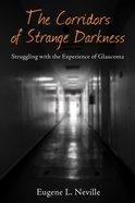 The Corridors of Strange Darkness eBook