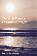 The God Beyond Organized Religion eBook