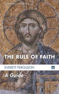 Rule of Faith, the - a Guide (#20 in Cascade Companions Series) eBook