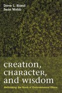 Creation, Character, and Wisdom eBook