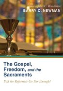 The Gospel, Freedom, and the Sacraments eBook