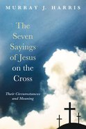 The Seven Sayings of Jesus on the Cross eBook