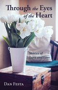 Through the Eyes of the Heart eBook