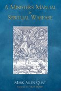 A Minister's Manual For Spiritual Warfare
