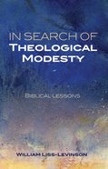 In Search of Theological Modesty eBook