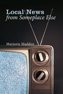 Local News From Someplace Else eBook