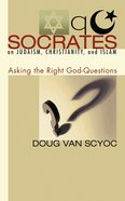 Socrates on Judaism, Christianity, and Islam eBook