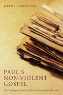 Paul's Non-Violent Gospel eBook