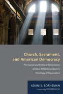 Church, Sacrament, and American Democracy eBook