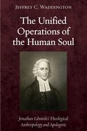 The Unified Operations of the Human Soul
