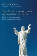 The Miracles of Jesus According to John eBook