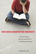 Faith-Based Education That Constructs eBook