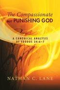 The Compassionate, But Punishing God eBook