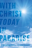 With Christ Today in Paradise eBook