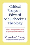 Critical Essays on Edward Schillebeeckx's Theology eBook