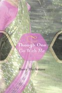 Though One Go With Me eBook