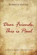 Dear Friends, This is Paul