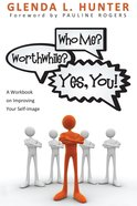 Who Me? Worthwhile? Yes, You! eBook