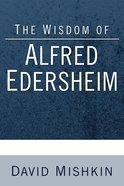 The Wisdom of Alfred Edersheim eBook