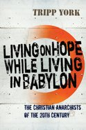 Living on Hope While Living in Babylon eBook