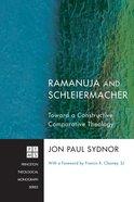 Ramanuja and Schleiermacher (Princeton Theological Monograph Series) eBook