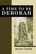A Time to Be Deborah