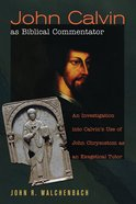 John Calvin as Biblical Commentator eBook