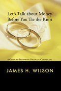 Let's Talk About Money Before You Tie the Knot eBook