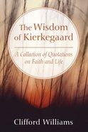 The Wisdom of Kierkegaard eBook