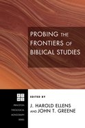 Probing the Frontiers of Biblical Studies (Princeton Theological Monograph Series) eBook