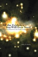 All the Evidence You Will Ever Need eBook