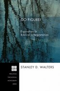Go Figure! (Princeton Theological Monograph Series) eBook