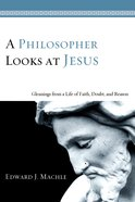 A Philosopher Looks At Jesus eBook