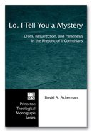 Lo, I Tell You a Mystery (Princeton Theological Monograph Series) eBook