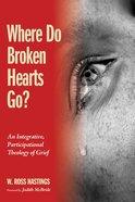 Where Do Broken Hearts Go? eBook