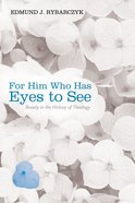 For Him Who Has Eyes to See eBook