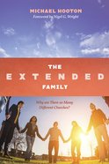 The Extended Family: Why Are There So Many Different Churches? Paperback