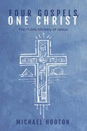 Four Gospels, One Christ eBook